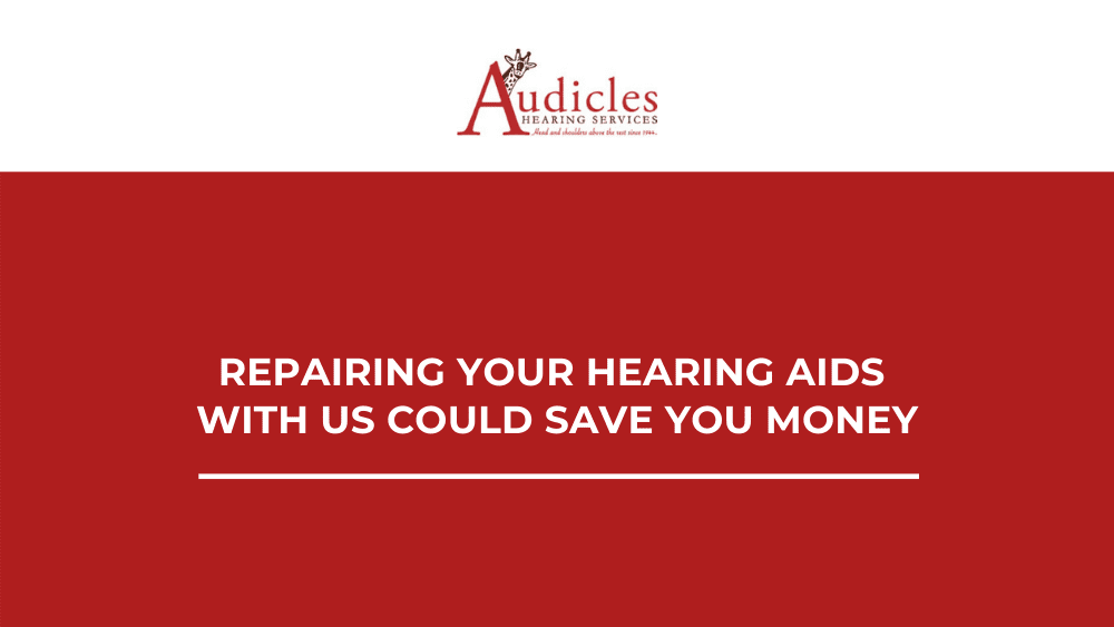 Repairing Your Hearing Aids With Us Could Save You Money